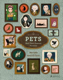 Pets and their famous humans /  Ana Gallo ; illustrations: Katherine Quinn ; [translation: Paul Kelly]. - Ana Gallo ; illustrations: Katherine Quinn ; [translation: Paul Kelly].
