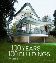 100 years 100 buildings /  John Hill.