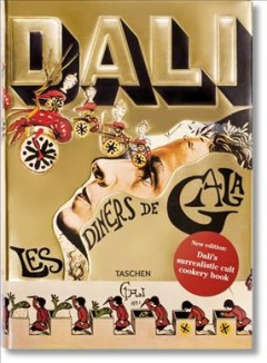 Les dîners de gala /  [Salvador Domenech Philippe Hyacinthe Dali conceived and materialized this work] ; translated by Captain J. Peter Moore. - [Salvador Domenech Philippe Hyacinthe Dali conceived and materialized this work] ; translated by Captain J. Peter Moore.