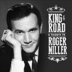 King of the road : a tribute to Roger Miller.