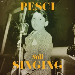 Pesci still... singing /  Joe Pesci. - Joe Pesci.