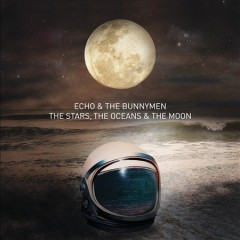 The stars, the oceans & the moon /  Echo & the Bunnymen. - Echo & the Bunnymen.