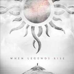 When legends rise /  Godsmack.
