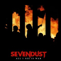 All I see is war /  Sevendust. - Sevendust.