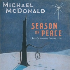 Season of peace : the Christmas collection / Michael McDonald. - Michael McDonald.