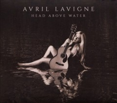 Head above water /  Avril Lavigne. - Avril Lavigne.
