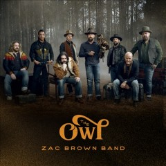 The owl /  Zac Brown Band. - Zac Brown Band.