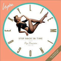 Step back in time : the definitive collection / Kylie Minogue. - Kylie Minogue.