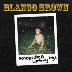 Honeysuckle & lightning bugs /  Blanco Brown. - Blanco Brown.