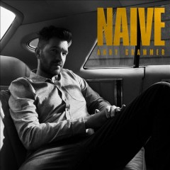 Naive /  Andy Grammer. - Andy Grammer.