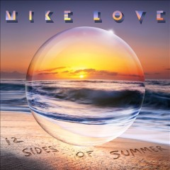 12 sides of summer /  Mike Love. - Mike Love.