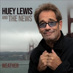 Weather /  Huey Lewis and the News. - Huey Lewis and the News.