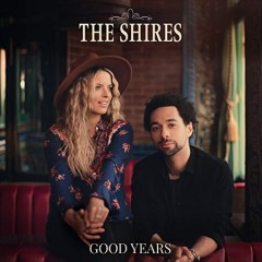 Good Years /  The Shires.