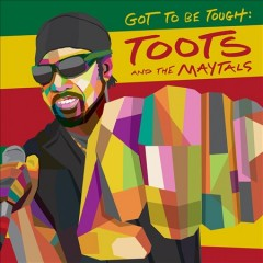 Got to be Tough /  Toots & The Maytals.