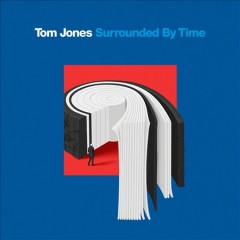 Surrounded by time /  Tom Jones.