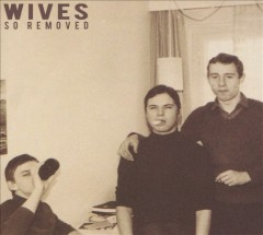 So removed /  Wives. - Wives.