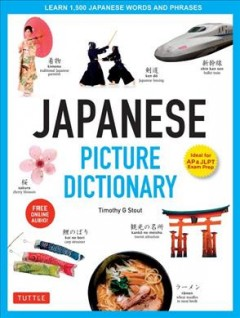 Japanese picture dictionary : learn 1,500 Japanese words and phrases / Timothy G. Stout. - Timothy G. Stout.
