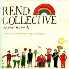 Homemade worship by handmade people /  Rend Collective Experiment. - Rend Collective Experiment.