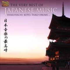 The very best of Japanese music : shakuhachi, koto, taiko drums = Nihon ongaku no saikōhō.