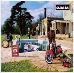 Be Here Now /  Oasis.