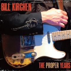 The proper years /  Bill Kirchen. - Bill Kirchen.