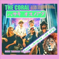 Move through the dawn /  The Coral. - The Coral.