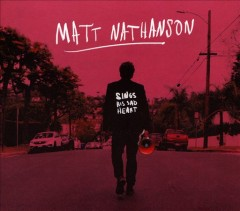 Sings his sad heart /  Matt Nathanson. - Matt Nathanson.