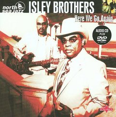 Here we go again /  Isley Brothers. - Isley Brothers.