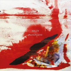 Pleasureland /  Haley. - Haley.