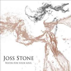 Water for your soul /  Joss Stone.