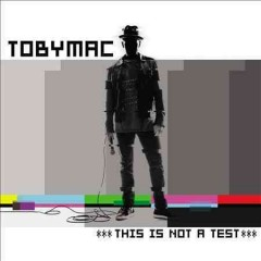 This is not a test /  Tobymac.
