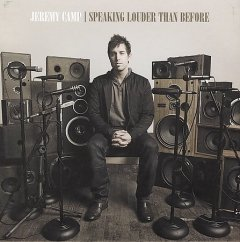 Speaking louder than before /  Jeremy Camp.