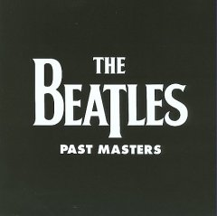 Past masters. [2-disc set] / the Beatles. - the Beatles.