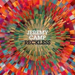 Reckless /  Jeremy Camp.