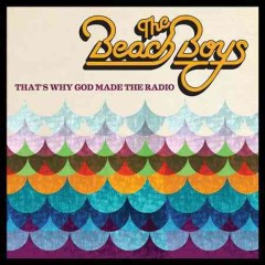 That's why God made the radio /  The Beach Boys.