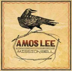 Mission bell /  Amos Lee.