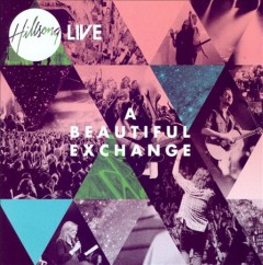A beautiful exchange /  Hillsong Live.