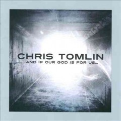And if our God is for us-- /  Chris Tomlin.