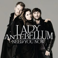 Need you now /  Lady Antebellum.