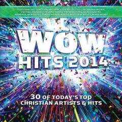 Wow hits 2014 : 30 of today's top Christian artist's & hits.