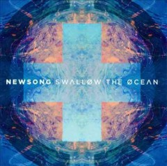 Swallow the ocean /  Newsong.