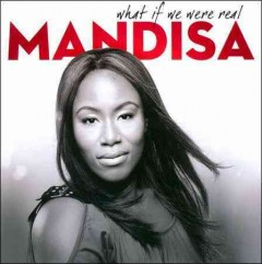 What if we were real /  Mandisa.