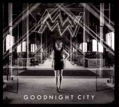 Goodnight city /  Martha Wainwright. - Martha Wainwright.