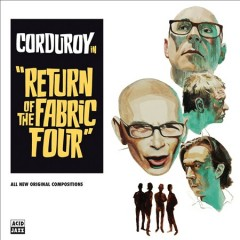 Return of the fabric four /  Corduroy. - Corduroy.