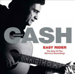 Easy rider : the best of the Mercury recordings / Johnny Cash.