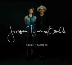 Absent fathers /  Justin Townes Earle. - Justin Townes Earle.