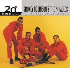 The best of Smokey Robinson & the Miracles : millennium collection / Smokey Robinson.
