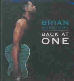 Back at one /  Brian McKnight.