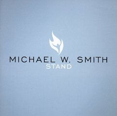 Stand /  Michael W. Smith.