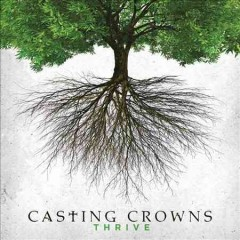 Thrive /  Casting Crowns.